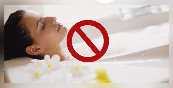 не рекомендуется прием ванн